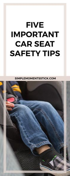 Every parent should read these car seat safety tips!  It could save lives!