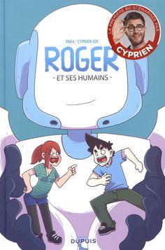 Roger et ses humains - Cyprien Iov & Paka