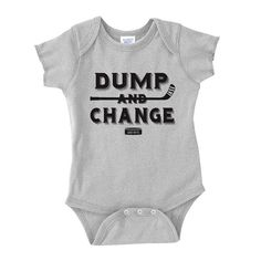"""Dump and Change Hockey Infant Onesie. Dump and Change Infant Bodysuit romper onesie. Brings new meaning to the phrase """"dump and change"""". This funny hockey baby onesie is sure to get some laughs. Would also make a funny hockey baby gift. More colors available"""