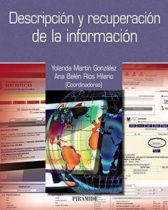 Descripción y recuperación de la información / coordinadoras Yolanda Martín González, Ana Belén Ríos Hilario