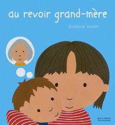 Au revoir grand-mère, Mélanie Walsh, Gallimard Jeunesse