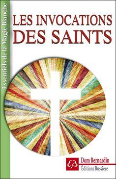 Les Invocations des Saints - Dom Bernardin - secret-esoterique