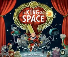 The King of Space by Jonny Duddle E DUD Rex may look like an average six-year-old, living on his parents' moog farm and going to mini intergalactic citizen school, but he knows he's destined to become... the King of Space! Rex begins his conquest of the known worlds. And when he goes too far, only one person can save him from the wrath of the Galactic Alliance-- Mom!