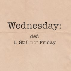 Hope your Wednesday is amazing.even if it's not a Friday. Happy Wednesday Quotes, Tupperware Consultant, Avon Care, Leadership Programs, Tastefully Simple, Avon Representative, Sign I, Younique, Daily Quotes