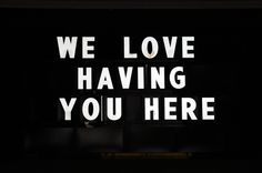 we love having you here