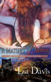 A Mating Dance Can I have this dance? I loved this story. I read it in just over 24 hours! Full review here: http://www.goodreads.com/review/show/624564141  Love the whole series!