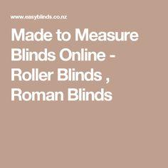 Made to Measure Blinds Online - Roller Blinds , Roman Blinds
