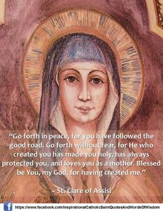 Saint Clare of Assisi- I chose her to be my Saint during my Confirmation just like my grandmother.