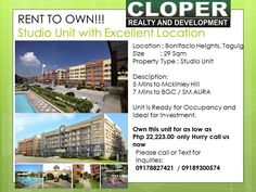 Studio Unit wit RENT-TO-OWN program CALL US FOR 09189300574/ 09178827421 We have studio unit located in the one of the prime buildings within the gated community of Bonifacio heights. Located across the amenities area. Located along Lawton avenue which is a stone throw away from major commercial area like McKinley Hill, BGC Complete AMENITIES