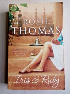 Iris and Ruby by Rosie Thomas, available at Book Depository with free delivery worldwide. Book Club Books, The Book, Books To Read, The Dj, Losing Her, So Little Time, Great Books, Bestselling Author, Book Worms