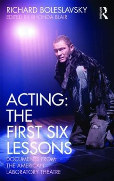Buy Acting: The First Six Lessons: Documents from the American Laboratory Theatre by Rhonda Blair, Richard Boleslavsky and Read this Book on Kobo's Free Apps. Discover Kobo's Vast Collection of Ebooks and Audiobooks Today - Over 4 Million Titles! Acting Lessons, Acting Class, Every Day Book, This Book, Teaching Theatre, Drama Class, Short Essay, Science Student, Best Selling Books