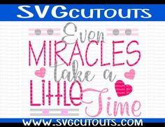 Even Miracles Take A Little Time Design SVG, Eps, Dxf Format, Cutting Files For Silhouette, Cricut, Scan N Cut,INSTANT DOWNLOAD by SVGcutouts on Etsy
