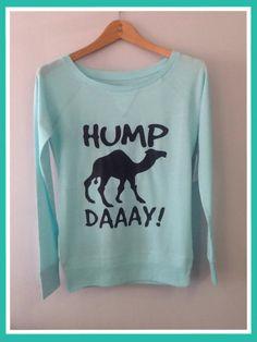 Long Sleeve Shirt Hump Day!