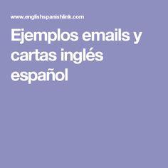Ejemplos emails y cartas inglés español