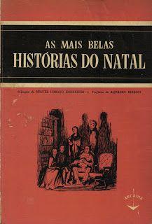 """""""As mais belas histórias do Natal"""" - selecção de Miguel Urbano Rodrigues e prefácio de Aquilino Ribeiro"""
