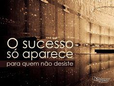 Persista , não desista ..                                                                    Pinterest : Rafaela Abreu ♡