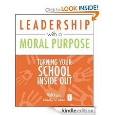 Leadership with a Moral Purpose: Turning your school inside out (Independent Thinking Series) Morals, Inside Out, Turning, Leadership, Purpose, School, Books, Livros, Morality