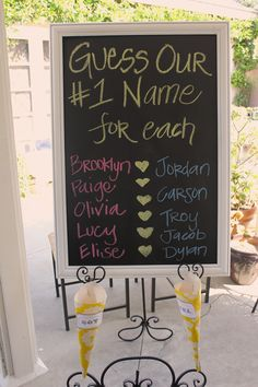 Super cute game for a baby shower.  Have each guest write the baby's name on a chalkboard.  And the winner is......