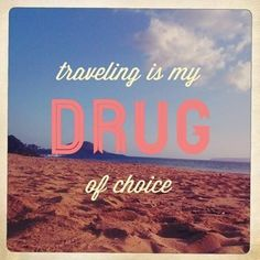 """Traveling is my drug of choice"" #travelmood #wellsaid #Air2Go"