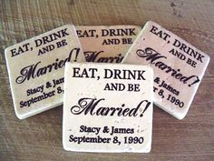 Eat Drink and be Married Wedding Coasters by CajunCreation on Etsy, $15.00