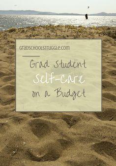 Graduate Student Self-care on a Budget | www.gradschoolstruggle.com