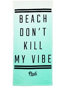 Victoria& Secret PINK Beach Towel & Don& Kill My Vibe& in mint ombr? (prob gonna buy myself) Vs Pink, Pink Girl, Victoria's Secret Pink, The Secret, Dont Kill My Vibe, Beach Essentials, Pink Accessories, Pink Nation, Pink Brand