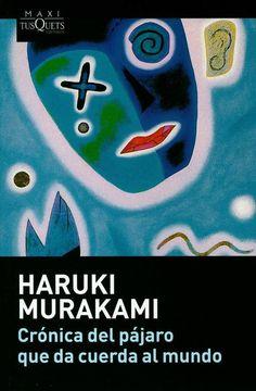 Crónica del pájaro que da cuerda al mundo (1995) - Haruki Murakami