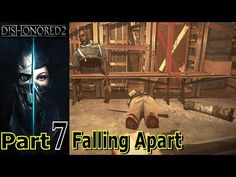 Falling Apart | Dishonored 2 | Part 7 | Gameplay Walkthrough | PC Gaming | Live Commentary - YouTube