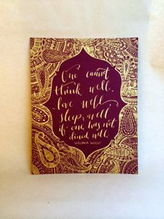 """Calligraphy Quote by Virginia Woolf  """"One cannot think well, love well, sleep well if one has not dined well."""" 11x14 by Phoebe Thomas on Etsy"""