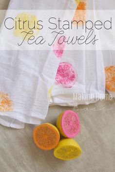 Citrus Stamped Tea Towels --- Cute for Summer Project for the Kids to do for their neighbors :)