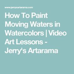 How To Paint Moving Waters in Watercolors | Video Art Lessons  - Jerry's Artarama