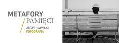Metafory pamięci. Jerzy Hlawski. Fotografia  Wernisaż 14.10.2015, godz.18.00 Wystawa 15.10.2015–17.01.2016  Autor podejmuje w nich wątek upływu czasu, przemijania i poddaje analizie możliwości fotografii w zakresie ich wizualnego zapisu. Bada potencjał treściowy i emocjonalny zawarty w obrazie fotograficznym.  Kurator wystawy: Danuta Kowalik-Dura  ***Miejsce: Muzeum Śląskie w Katowicach, al. W. Korfantego 3