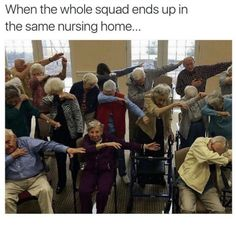 When the whole squad ends up in the same nursing home *dabs*