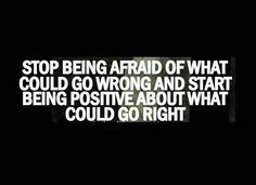 don't let fear rule.
