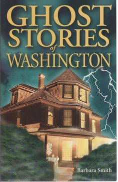 Ghost Stories of Washington by Barbara Smith