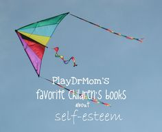 PlayDrMom's Favorite books to help Kids Build Self-Esteem - Play Dr Mom Play Therapy Activities, Building Self Esteem, Playing Doctor, Building For Kids, Kids Story Books, Childrens Books, Toddler Books, Child Life, Childhood Education