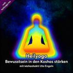 Bewusstsein in den Koshas stärken  Meditation und Yogastunde (MP3)