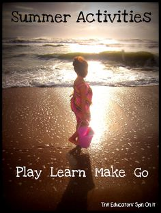 Screen Free Summer Activities based on 4 words PLAY LEARN MAKE GO from The Educators' Spin On It