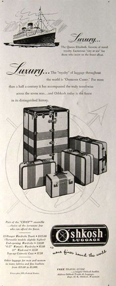 Advertising: 1949 Oshkosh Luggage Ad ~ Chief Ensemble #Wisconsin #advertising #vintage Vintage Suitcases, Vintage Luggage, Vintage Travel, Retro Advertising, Vintage Advertisements, Vintage Ads, Excess Baggage, Steamer Trunk, Pack Your Bags