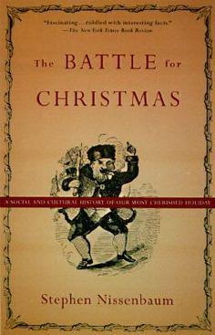 The battle for Christmas by Stephen Nissenbaum