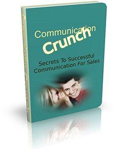 Communication Crunch - Secrets To Succesful Communication…