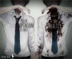 A persons perception of reality maybe only a elusion to someone's else's perception of reality.so don't you think we all live in are own of what's really happening around us? Sad Anime Quotes, Manga Quotes, True Quotes, Best Quotes, Frases Gif, Dark Quotes, Dark Anime, Tokyo Ghoul, Anime Manga