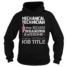 Awesome Mechanical Technician T-Shirts, Hoodies. SHOPPING NOW ==► https://www.sunfrog.com/Jobs/Awesome-Mechanical-Technician-Shirt-Black-Hoodie.html?id=41382