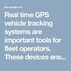 Real time GPS vehicle tracking systems are important tools for fleet operators. These devices ensure timely delivery and helps in effortless customer service.