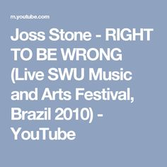Joss Stone - RIGHT TO BE WRONG (Live SWU Music and Arts Festival, Brazil 2010) - YouTube