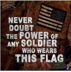 God Bless America and those that defend her. Military Quotes, Military Mom, Army Mom, Army Life, Military Veterans, Us Army, Army Sister, Hey Brother, Army Quotes