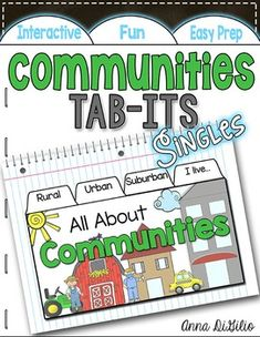 This Communities Tab-Its booklet is engaging, fun, rigorous and fits beautifully in your Interactive Notebooks! Each page of this Tab-It Booklet incorporates writing and the ability to research each type of community.Included in this unit is:* 1 Communities Tab-Its Booklet that is used to research and write all about each type of community{This resource is INCLUDED in my Social Studies Tab-Its BUNDLE}The students will:* complete a graphic organizer for a Rural Community - they will complete…