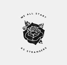 We all start as strangers.