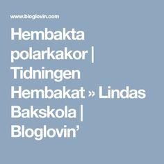 Hembakta polarkakor   Tidningen Hembakat » Lindas Bakskola   Bloglovin'