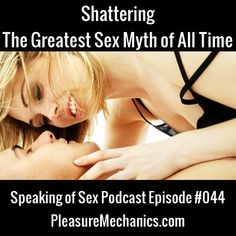 Shattering The Greatest Sex Myth of All Time